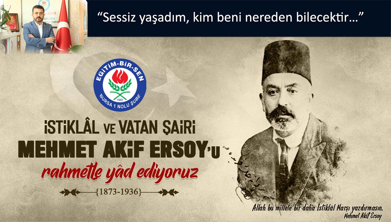 Mehmet Akif Ersoyu, vefatının 84. yılında rahmet ve minnetle yâd ediyoruz.